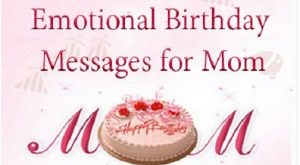 Be Responsibile To Make Mom Feel Extraordinarily Cheerful On Her Birthday With Messages